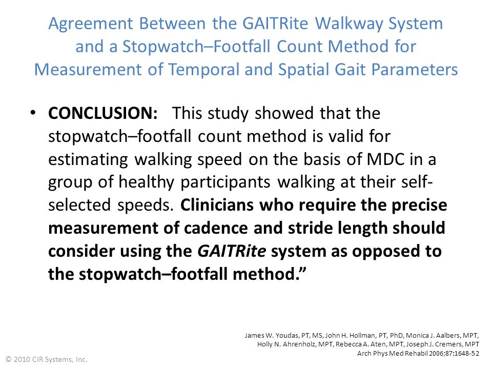 Agreement Between the GAITRite Walkway System and a Stopwatch–Footfall Count Method for Measurement of Temporal and Spatial Gait Parameters
