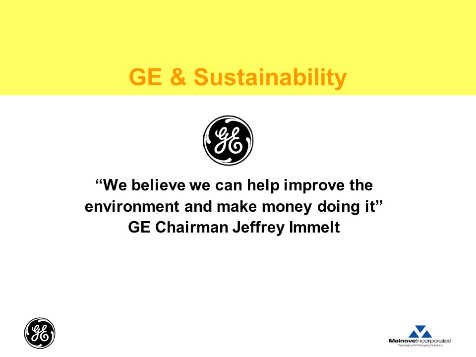 GE & Sustainability We believe we can help improve the