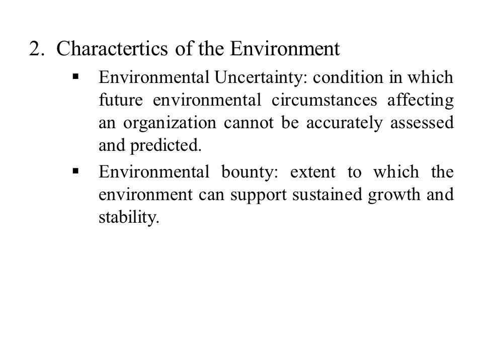 Charactertics of the Environment