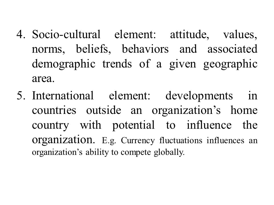 Socio-cultural element: attitude, values, norms, beliefs, behaviors and associated demographic trends of a given geographic area.
