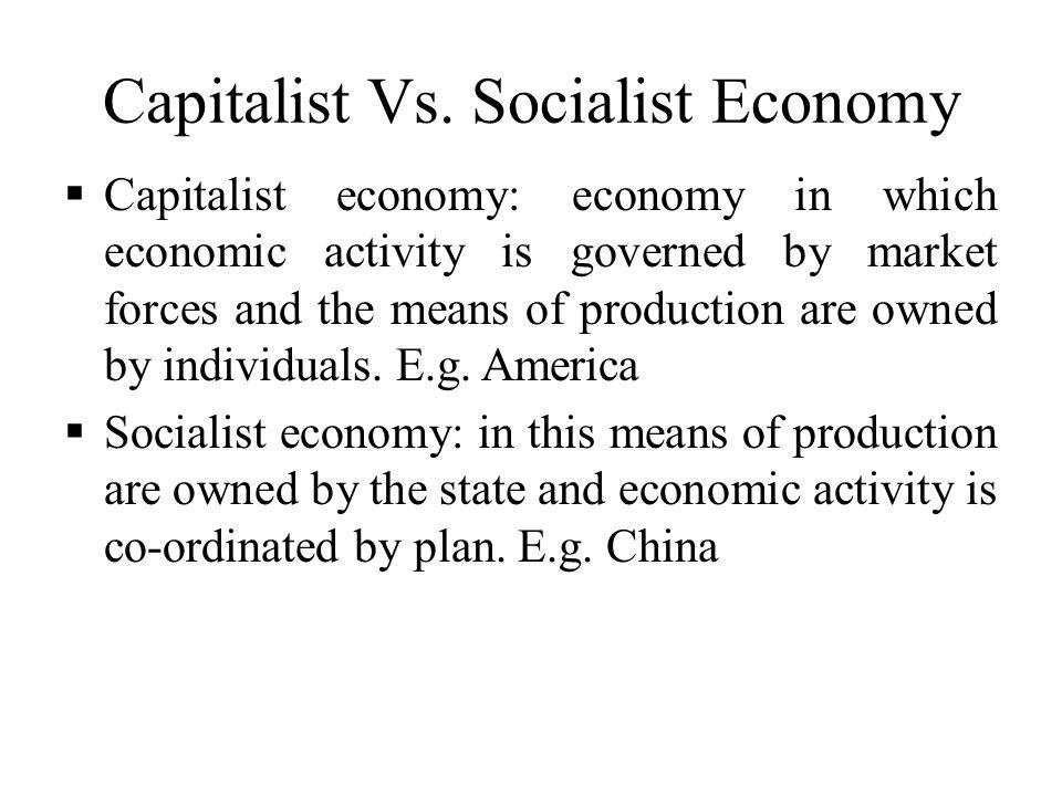 Capitalist Vs. Socialist Economy