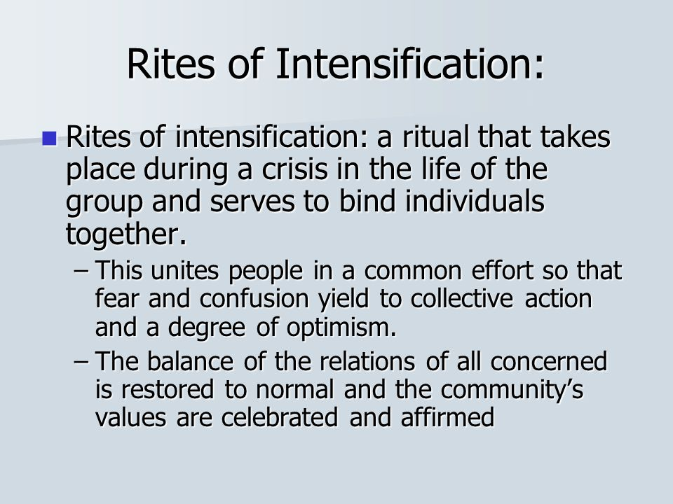 Rites of Intensification:
