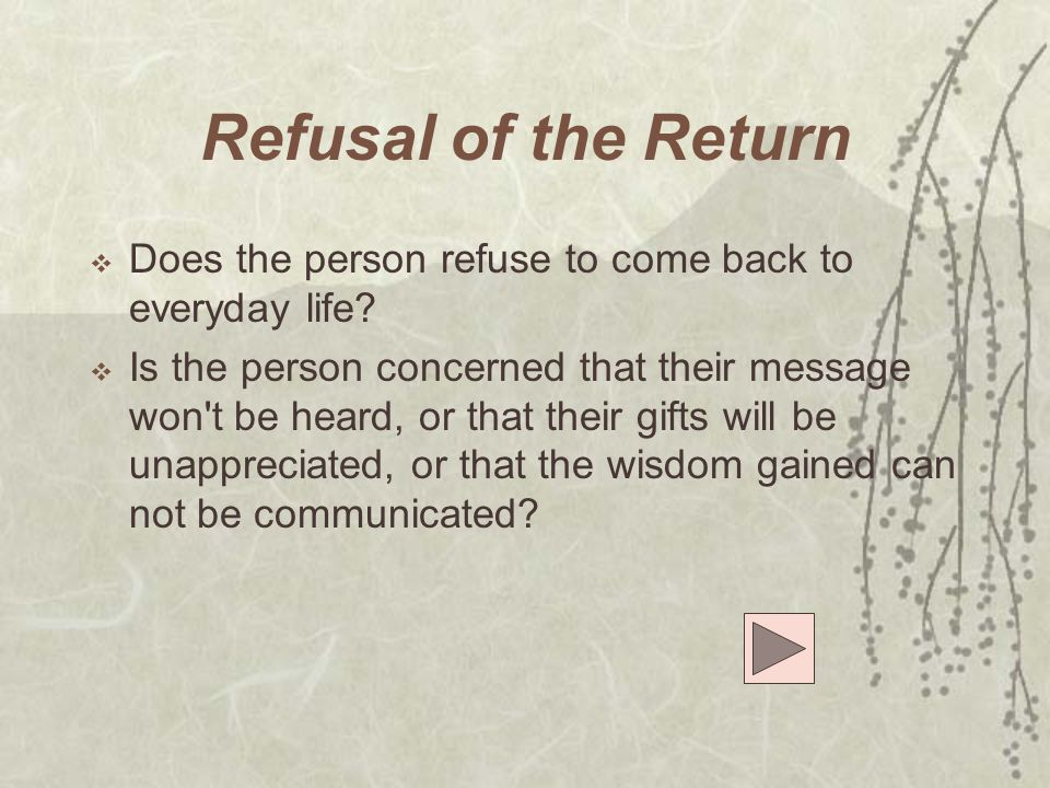 Refusal of the Return Does the person refuse to come back to everyday life