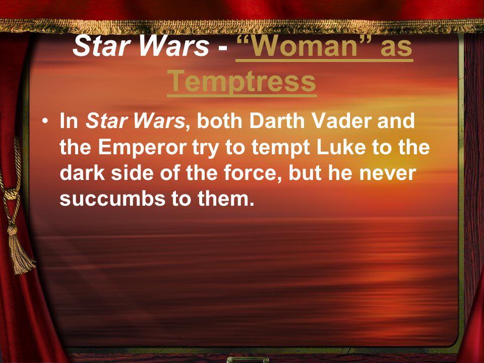 Star Wars - Woman as Temptress