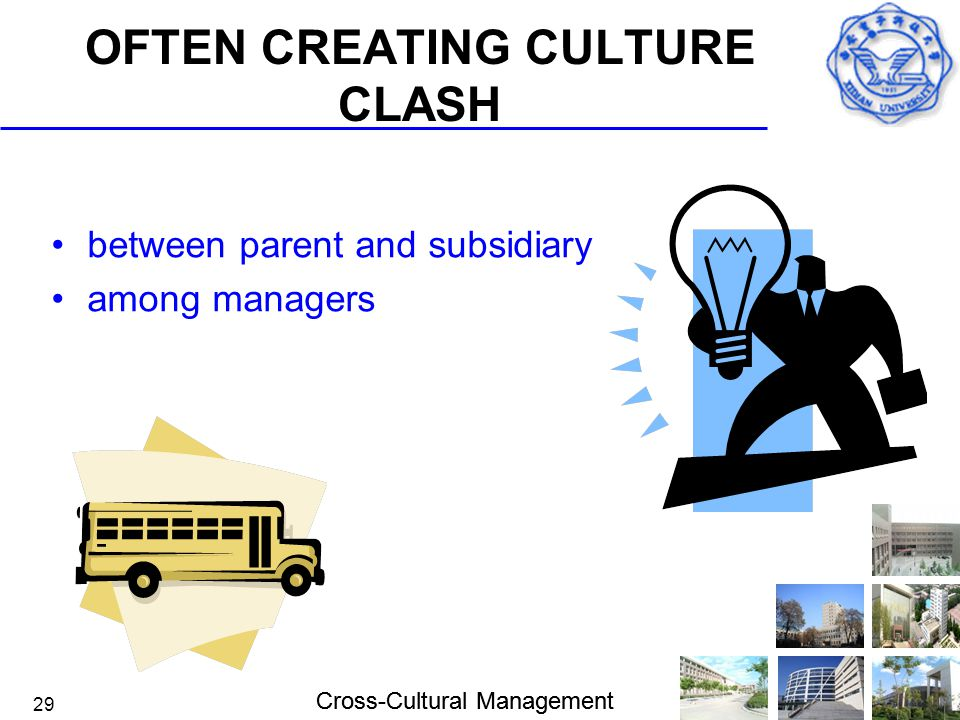 OFTEN CREATING CULTURE CLASH