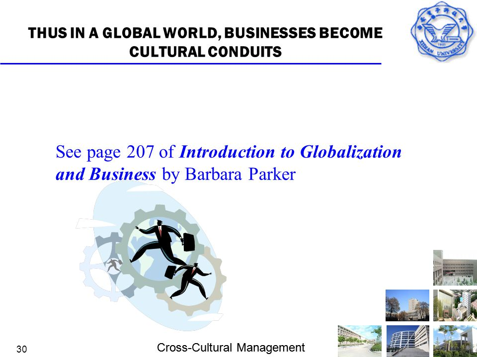 THUS IN A GLOBAL WORLD, BUSINESSES BECOME CULTURAL CONDUITS