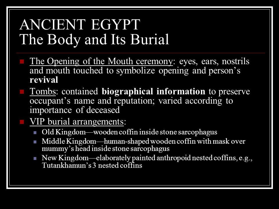 ANCIENT EGYPT The Body and Its Burial
