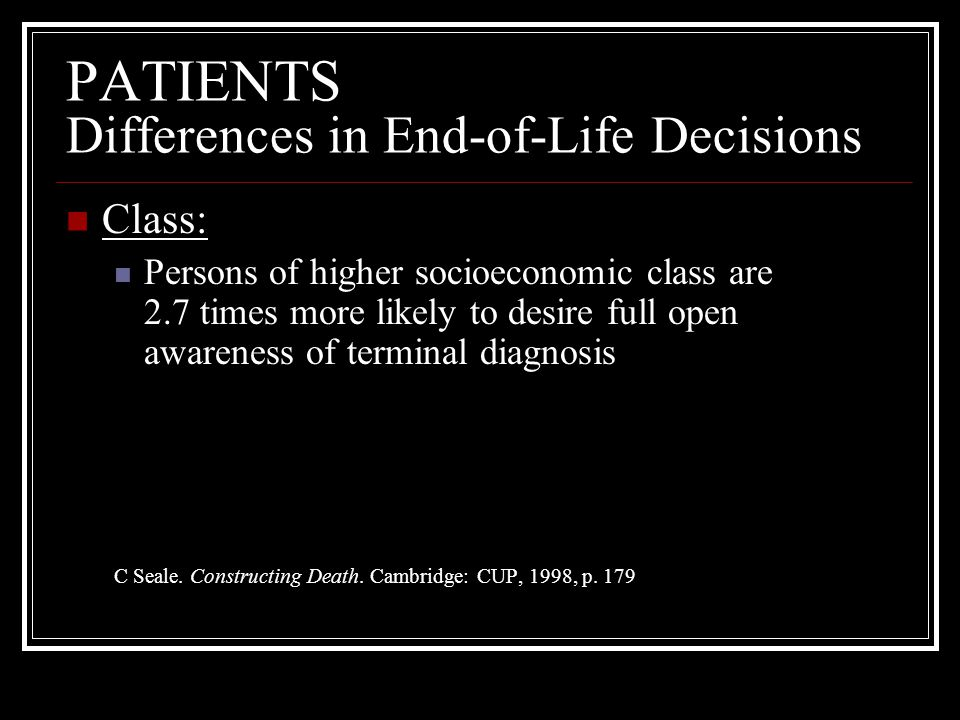 PATIENTS Differences in End-of-Life Decisions