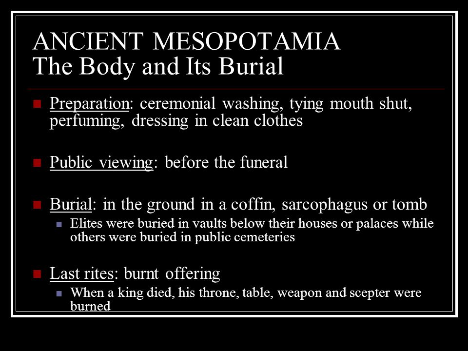ANCIENT MESOPOTAMIA The Body and Its Burial
