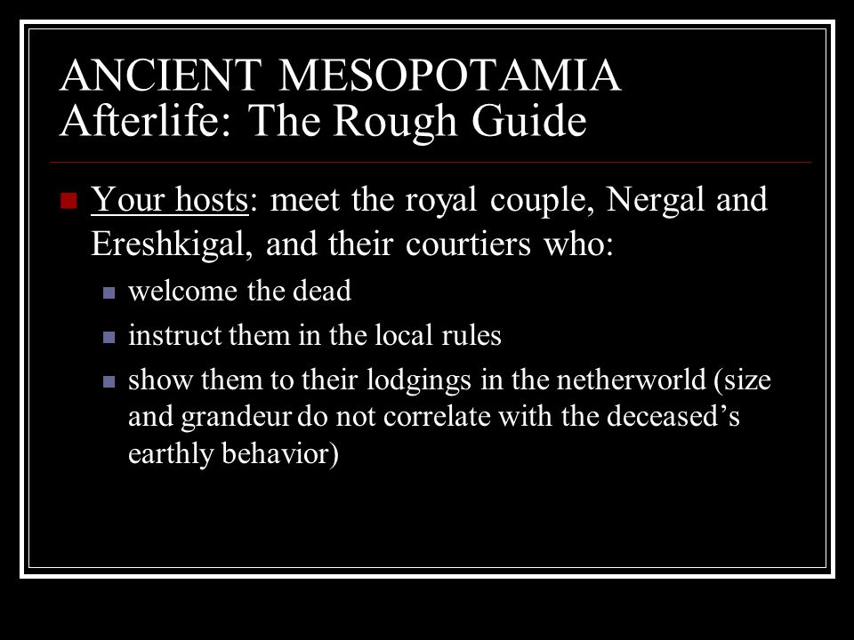 ANCIENT MESOPOTAMIA Afterlife: The Rough Guide