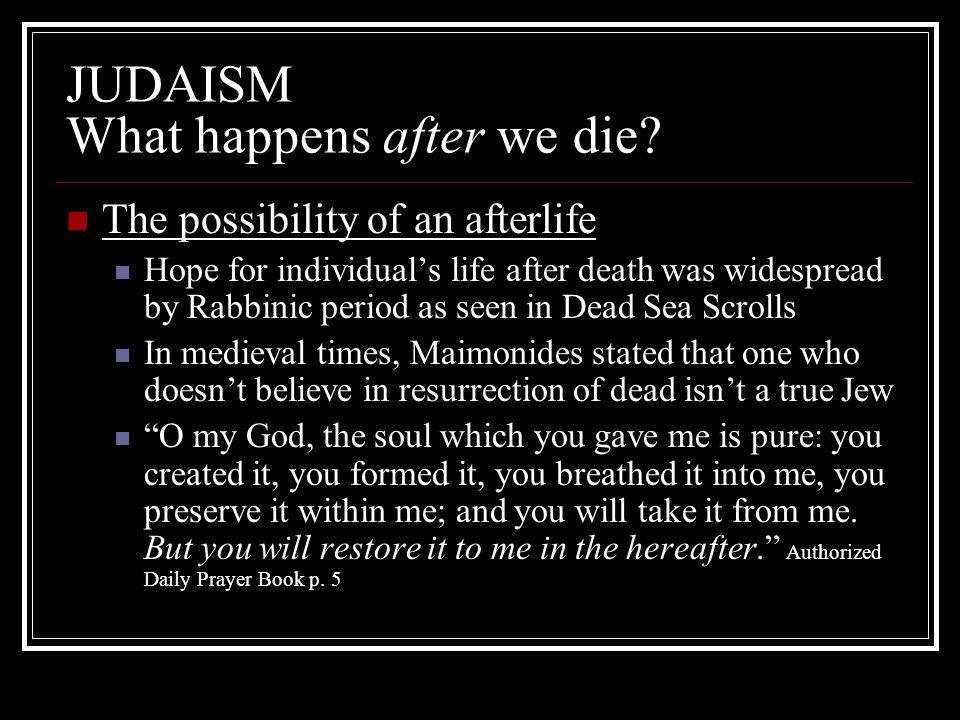 JUDAISM What happens after we die