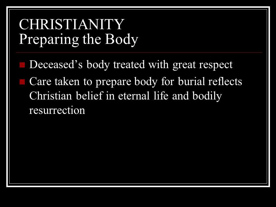 CHRISTIANITY Preparing the Body