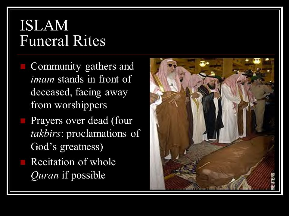 ISLAM Funeral Rites Community gathers and imam stands in front of deceased, facing away from worshippers.