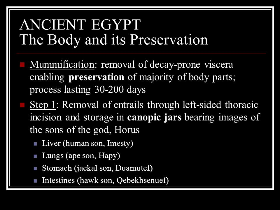ANCIENT EGYPT The Body and its Preservation