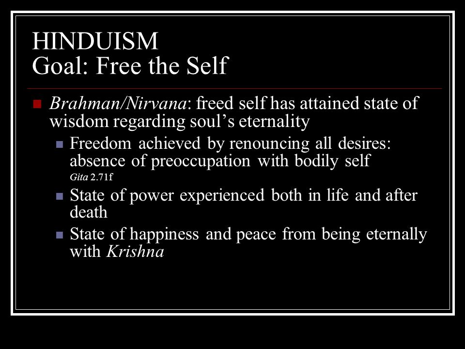 HINDUISM Goal: Free the Self