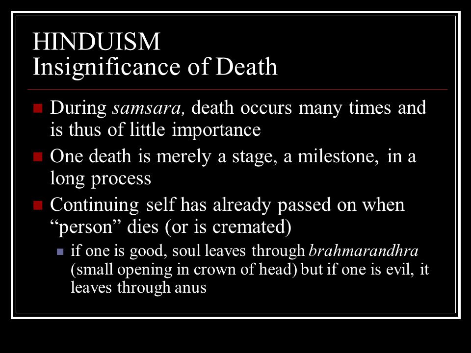HINDUISM Insignificance of Death