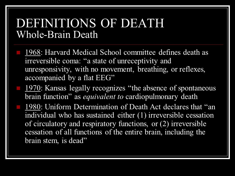 DEFINITIONS OF DEATH Whole-Brain Death