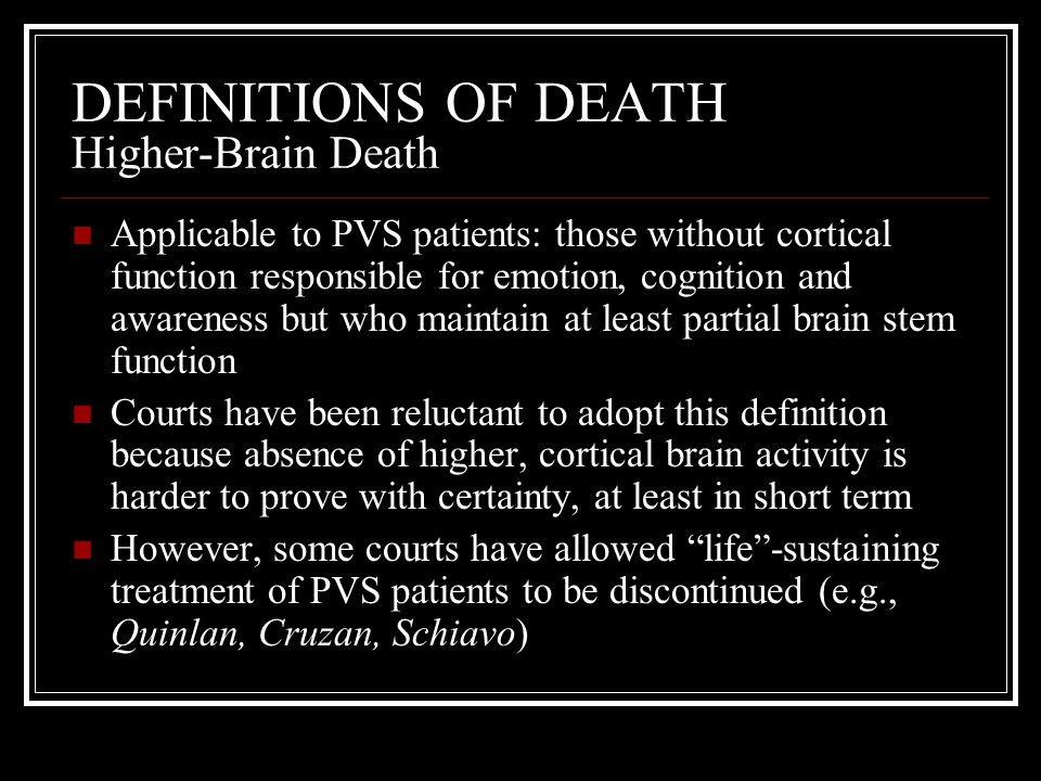 DEFINITIONS OF DEATH Higher-Brain Death