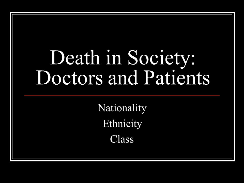 Death in Society: Doctors and Patients