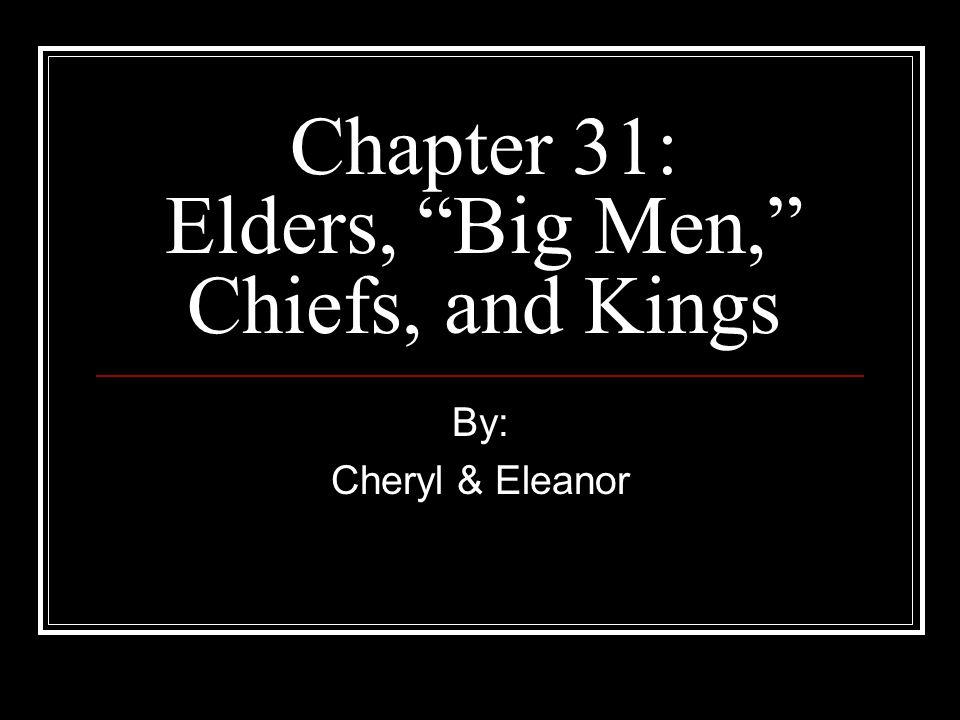 Chapter 31: Elders, Big Men, Chiefs, and Kings