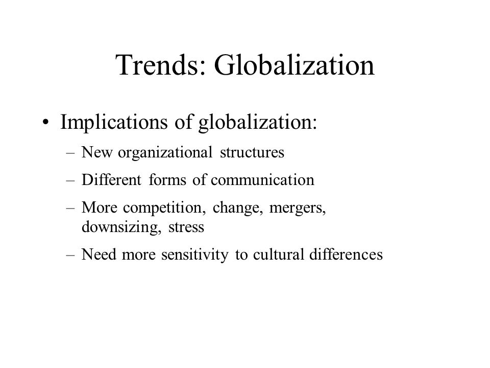 Trends: Globalization