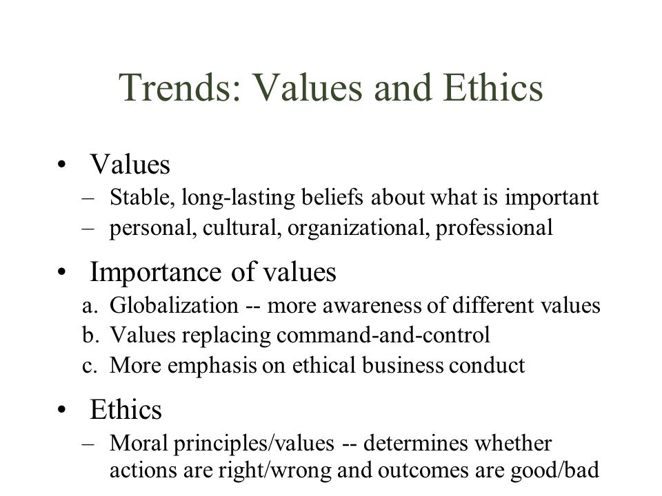 Trends: Values and Ethics