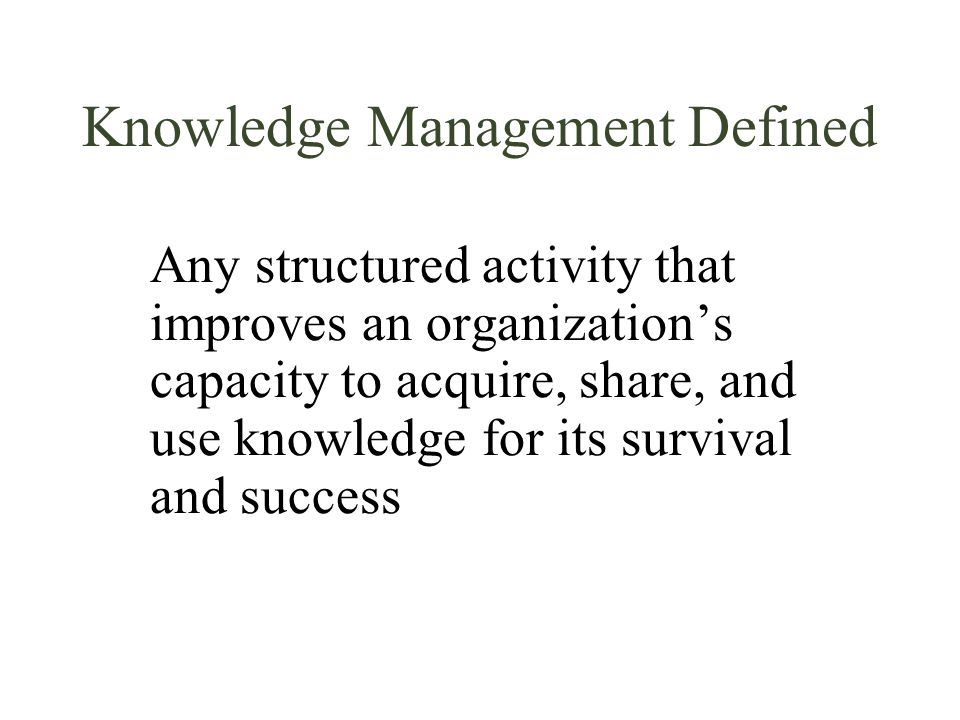 Knowledge Management Defined