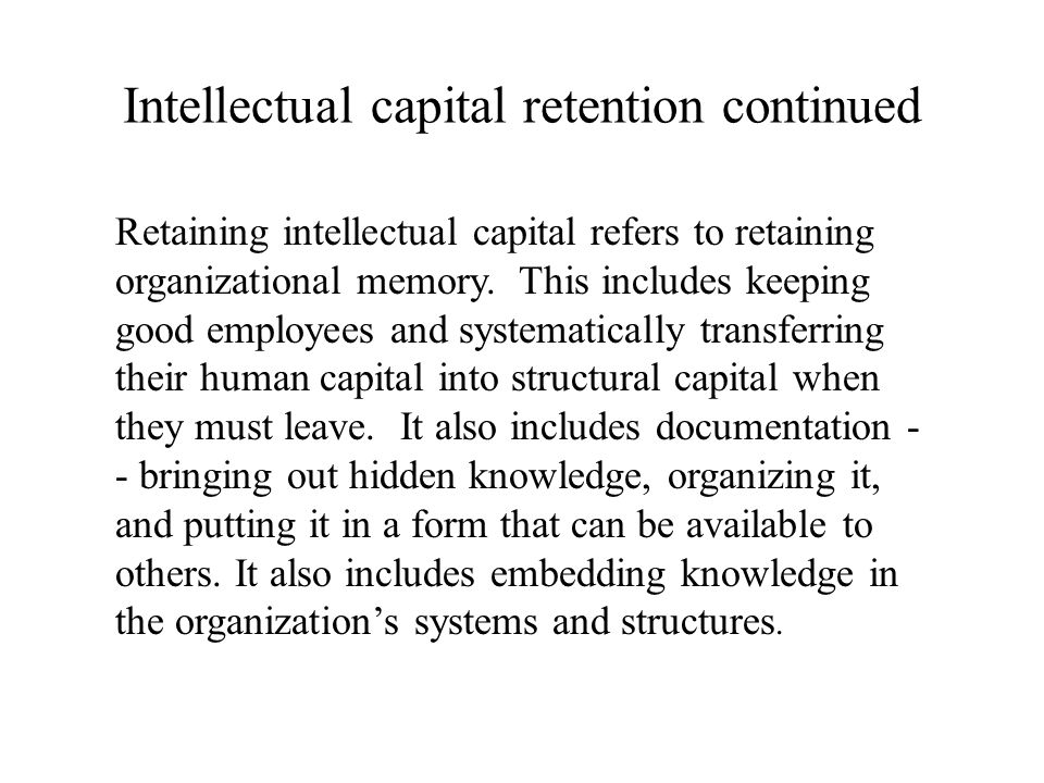 Intellectual capital retention continued
