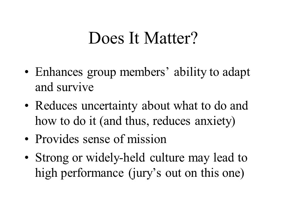 Does It Matter Enhances group members' ability to adapt and survive