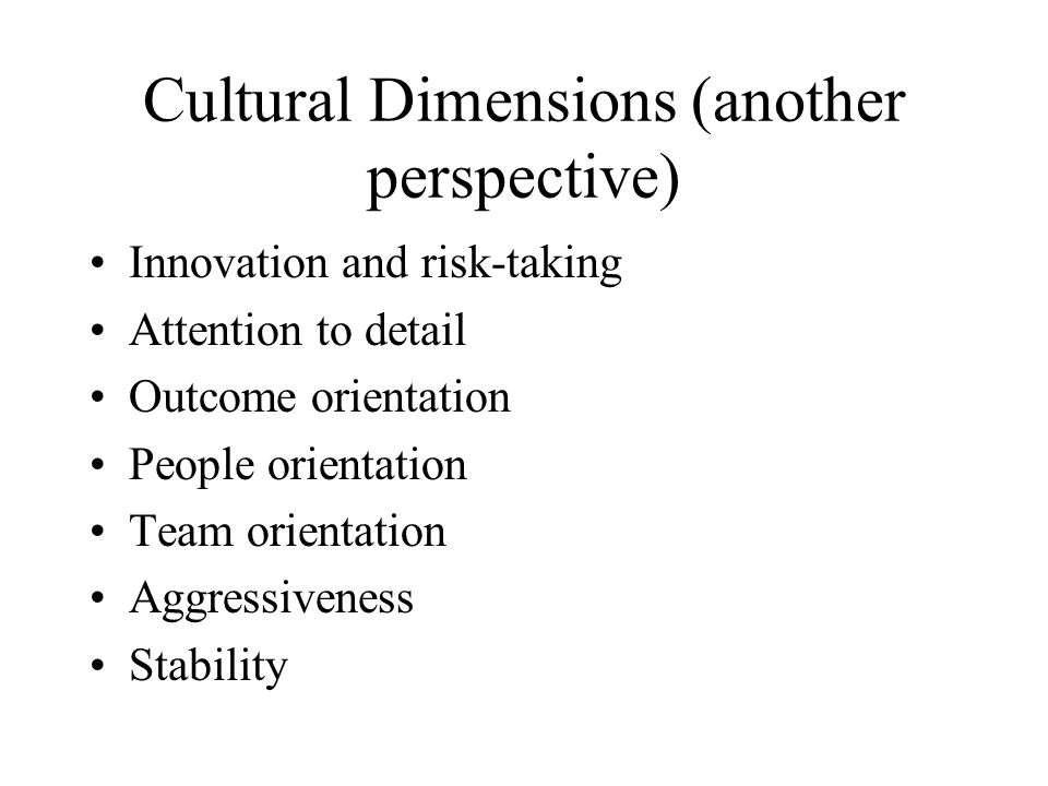 Cultural Dimensions (another perspective)