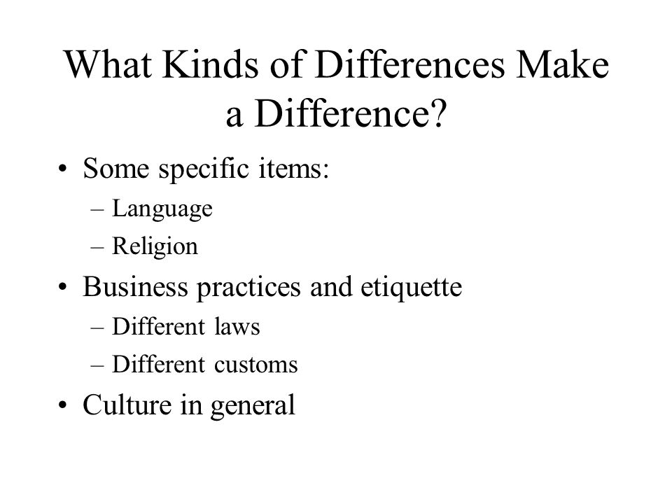 What Kinds of Differences Make a Difference