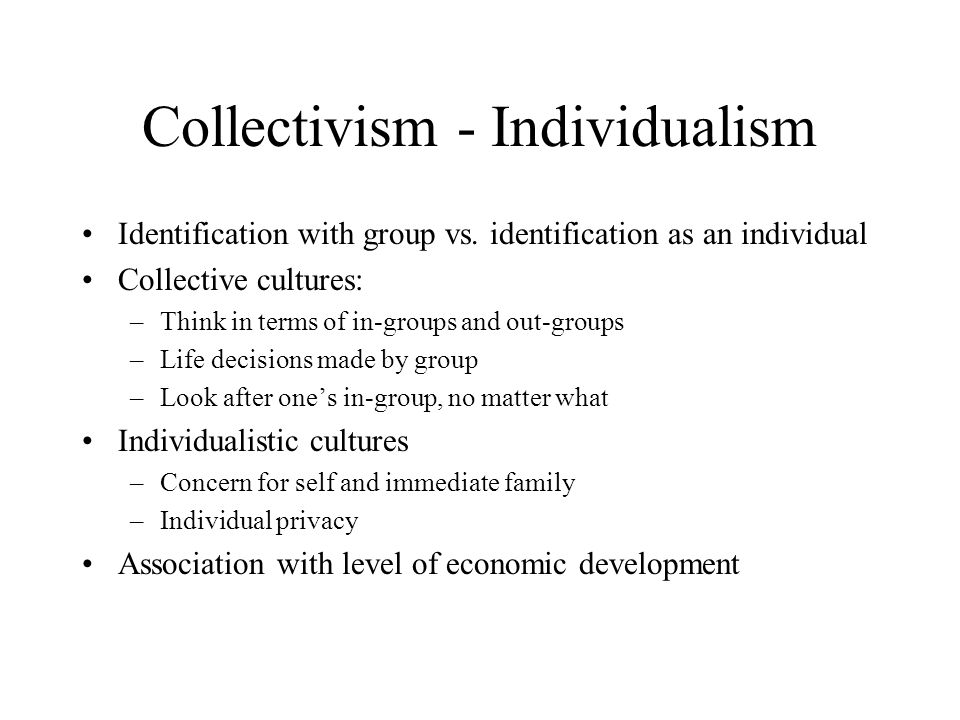 Collectivism - Individualism