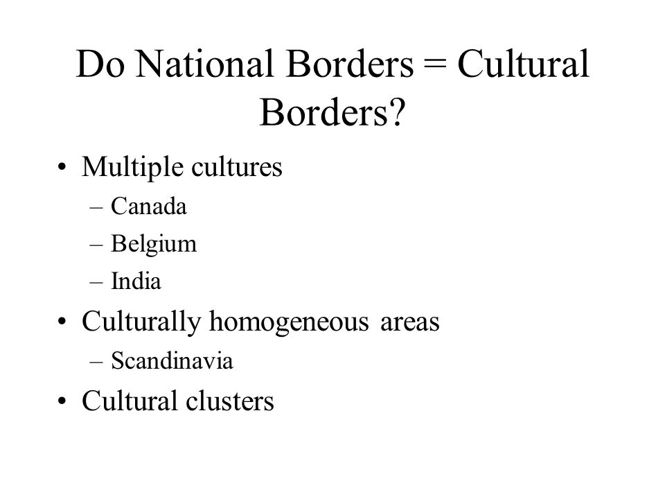 Do National Borders = Cultural Borders