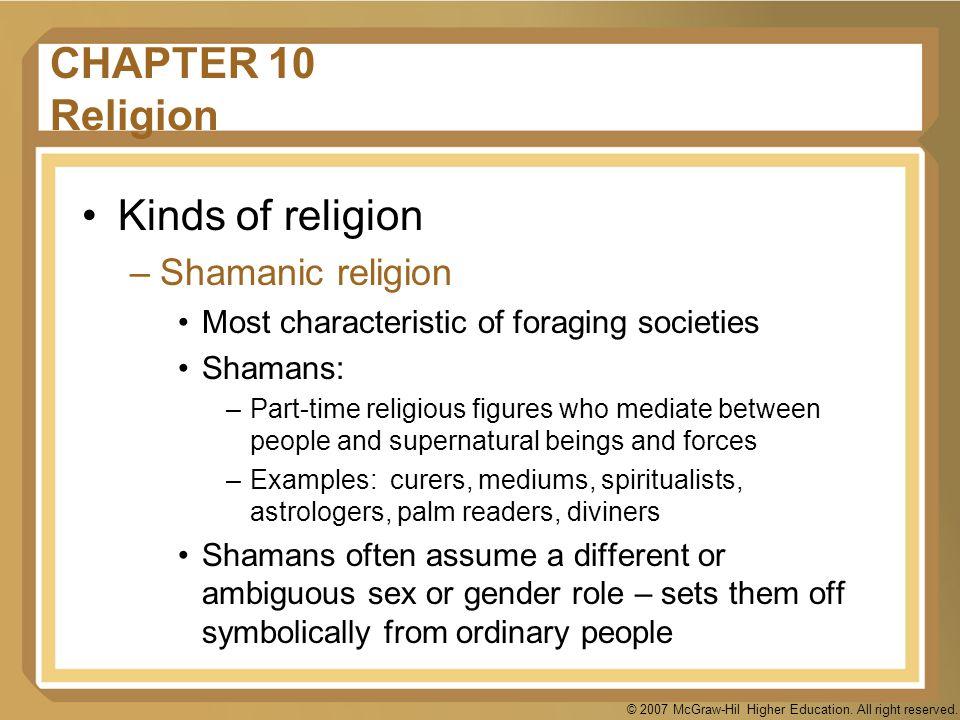 CHAPTER 10 Religion Kinds of religion Shamanic religion