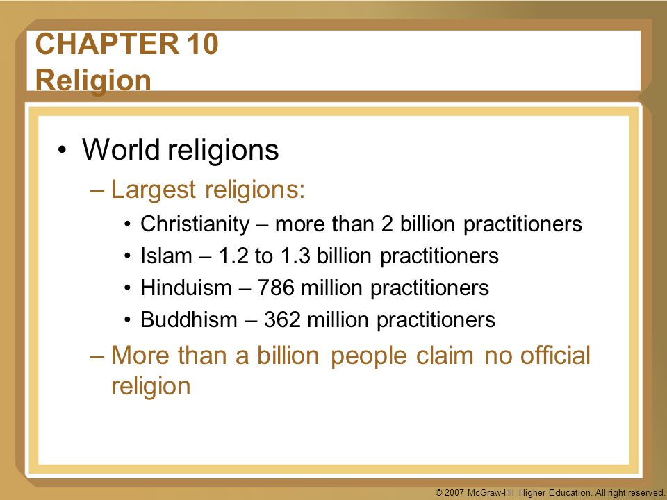 CHAPTER 10 Religion World religions Largest religions: