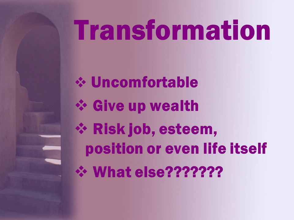 Transformation Give up wealth