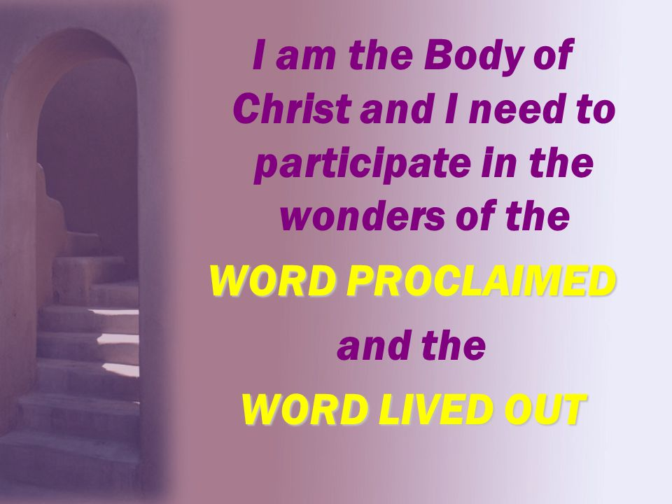I am the Body of Christ and I need to participate in the wonders of the