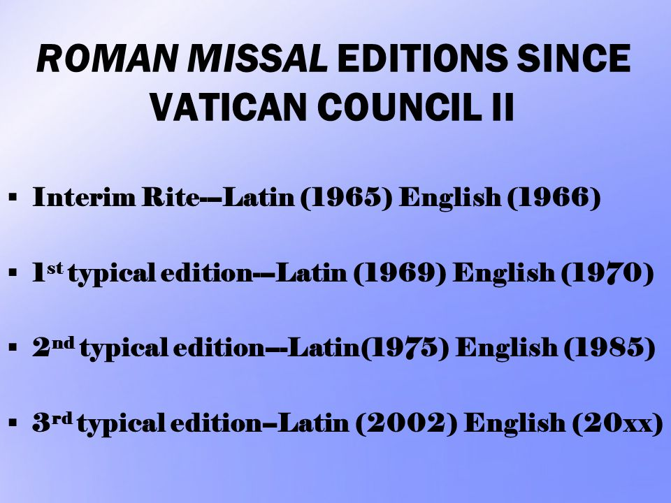 ROMAN MISSAL EDITIONS SINCE VATICAN COUNCIL II
