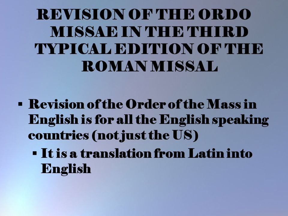 REVISION OF THE ORDO MISSAE IN THE THIRD TYPICAL EDITION OF THE ROMAN MISSAL