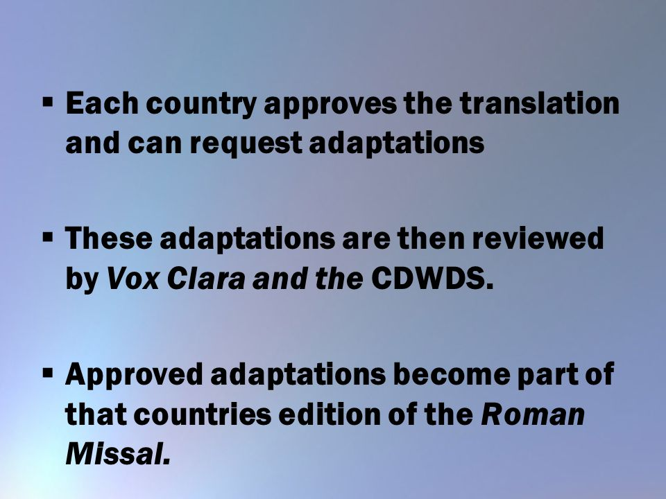 Each country approves the translation and can request adaptations