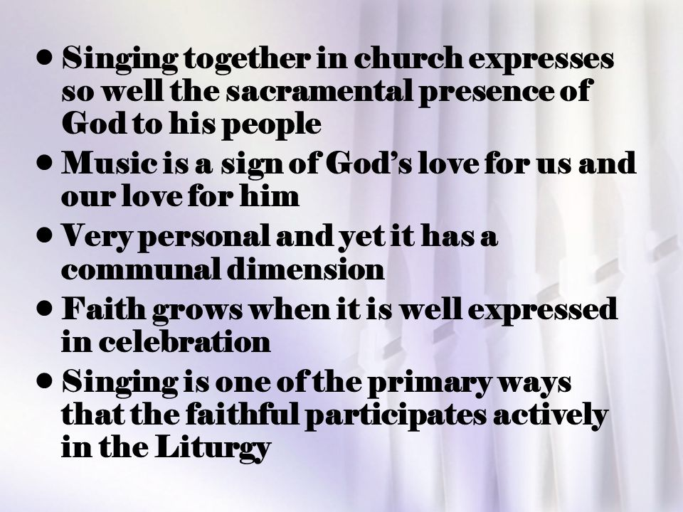 Music is a sign of God's love for us and our love for him