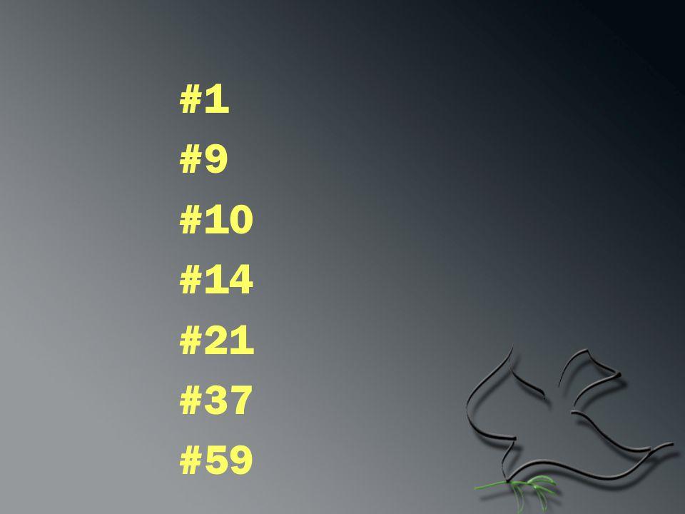 #1 #9. #10. #14. #21. #37. #59.