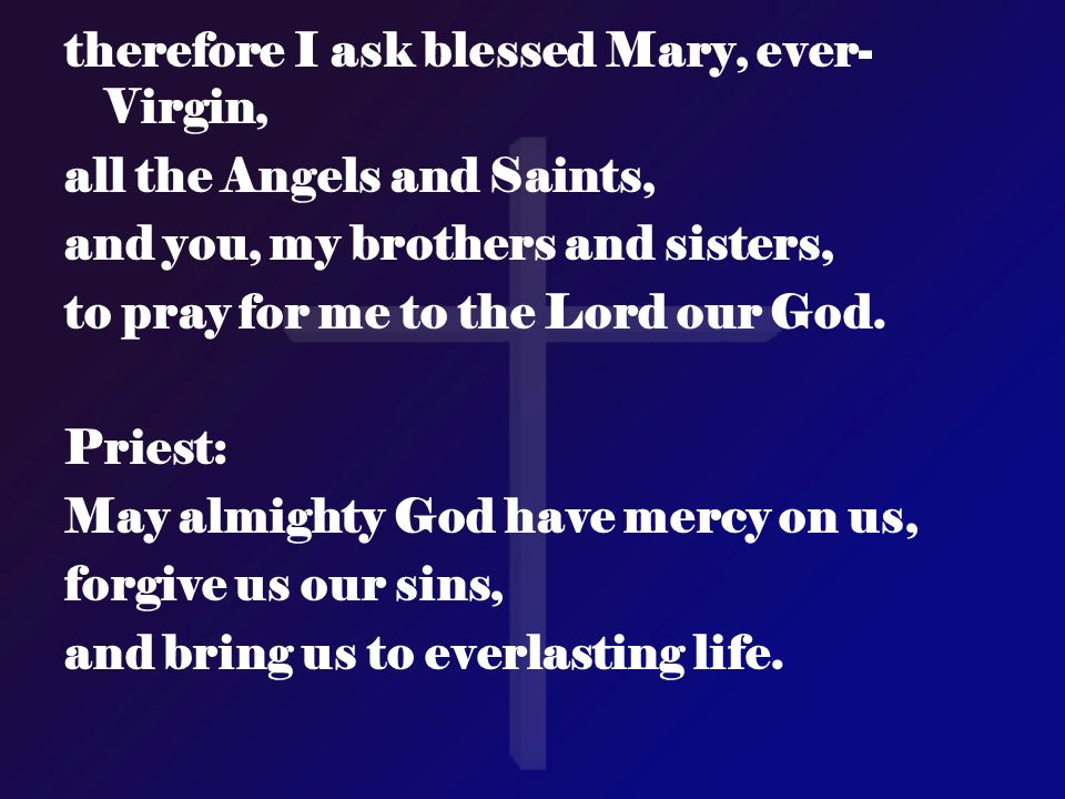 therefore I ask blessed Mary, ever-Virgin,