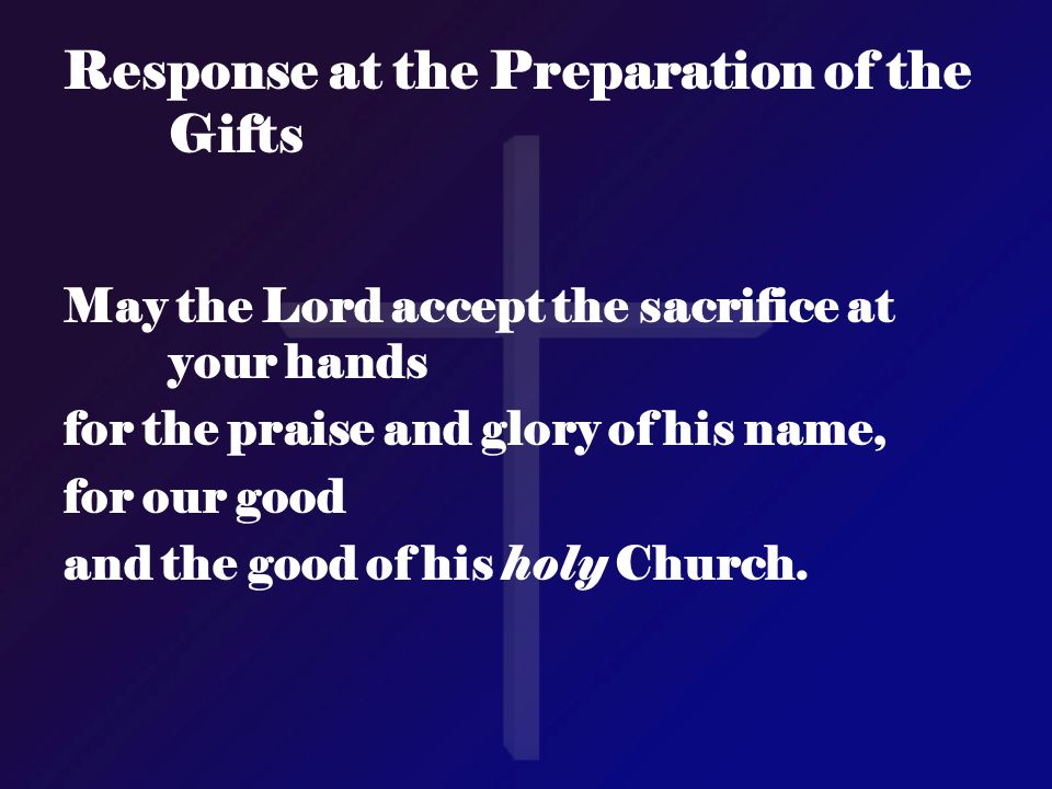 Response at the Preparation of the Gifts