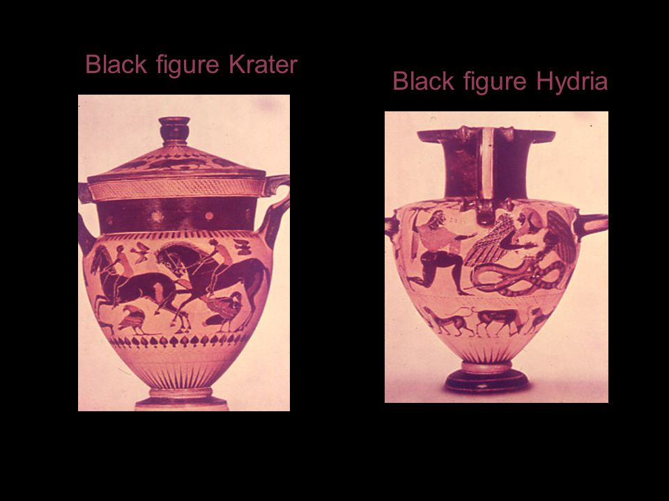 Black figure Krater Black figure Hydria