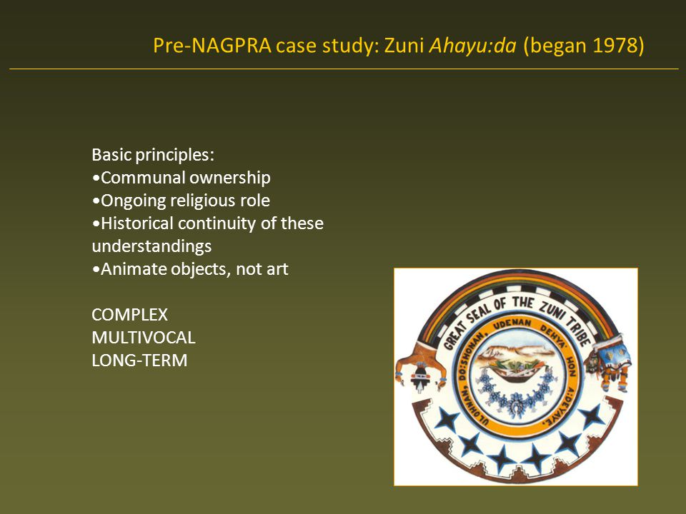Pre-NAGPRA case study: Zuni Ahayu:da (began 1978)