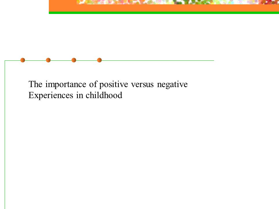 The importance of positive versus negative