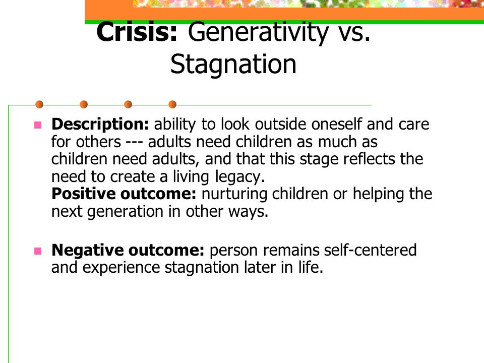 Crisis: Generativity vs. Stagnation