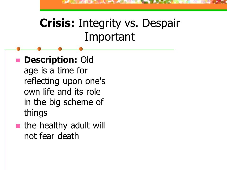 Crisis: Integrity vs. Despair Important