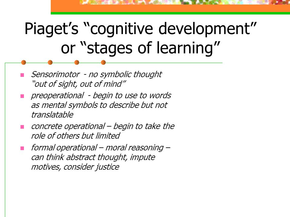 Piaget's cognitive development or stages of learning